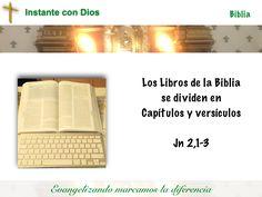 La estructura de los libros es muy clara: Capítulos y versículos