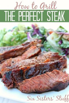How To Grill the Perfect Steak from SixSistersStuff.com.  #recipes #grilling #beef