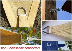 Non-Coolashade shade sail connectors, won't last long under pressure. Compare with our Coolashade connectors and read our blog for more info http://www.coolashade.com/coolashade-shade-sails-where-quality-does-matter.html#