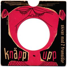 Knäpp-upp 45 record cover (50s-60s?) Illustrated by Nisse Buske.