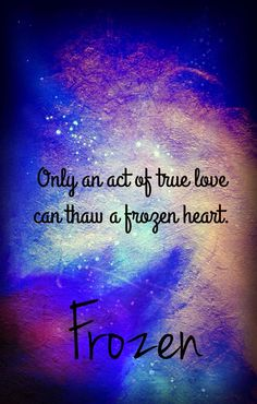 One of the best quotes from Frozen! - Disney Love quotes. Repin to inspire. @mobile9