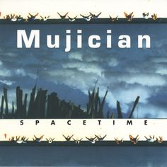 """LISTEN to """"Spacetime, Pt. 2 """" from 'Spacetime,' by Mujician (Now available in hi-fi digital format.) http://cuneiformrecords.bandcamp.com/album/spacetime"""