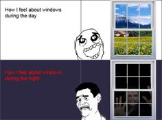 How I feel about windows. That is SO me!!!!
