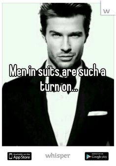 Men in suits are such a turn on... Especially when they are Hot Men... Yum!