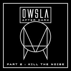 BBC 1Xtra - Kill The Noise - Owsla After Dark Mix