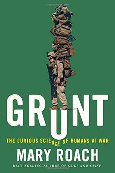 Grunt: The Curious Science of Humans at War by Mary Roach https://www.amazon.com/dp/0393245446/ref=cm_sw_r_pi_dp_x_rTBeybHG6D4KF
