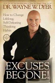 Wayne Dyer - Excuses be gone - Wayne Dyer reveals how to change the self-defeating thinking patterns that have prevented you from living at the highest levels of success, happiness, and health. When you eliminate the need to explain your shortcomings or failures, you'll awaken to the life of your dreams.