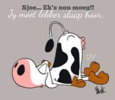 Sjoe... Ek's nou moeg!!  Jy moet lekker slaap hoor.. Cartoon Cow, Cute Cartoon, Cartoon Images, Illustrations, Graphic Illustration, Colorful Pictures, Cute Pictures, Cute Cows, Cow Art
