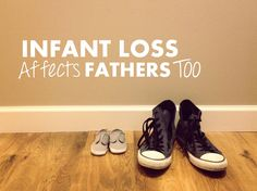 In a world which tends to focus on the mother's heartache, often overlooked is the simultaneous grieving process of the father. Infant loss affects fathers too.