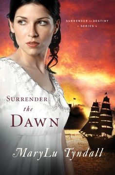 Surrender The Dawn (Surrender to Destiny) by MaryLu Tyndall http://www.amazon.com/dp/1602601674/ref=cm_sw_r_pi_dp_Odp8tb07QJVA0