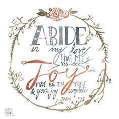 """Abide in My love..."""
