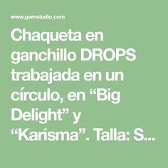"""Chaqueta en ganchillo DROPS trabajada en un círculo, en """"Big Delight"""" y """"Karisma"""". Talla: S – XXXL."""