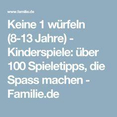 Keine 1 würfeln (8-13 Jahre) - Kinderspiele: über 100 Spieletipps, die Spass machen - Familie.de