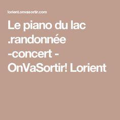 Le piano du lac .randonnée -concert - OnVaSortir! Lorient