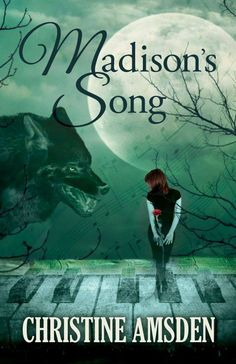 Mythical Books: Her voice is enchanting; his soul is black…- Madison's Song by Christine Amsden