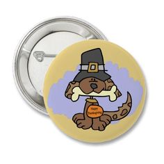 Thanksgiving Puppy button from http://www.zazzle.com/thanksgiving+buttons