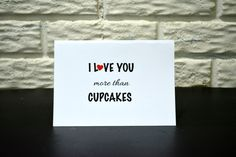 I love you more than cupcakes card, Valentine's day card, Anniversary card, Birthday card by NishsCreations on Etsy