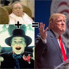 Archie Bunker + The Joker = Donald Trump