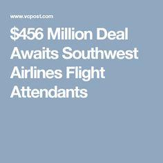 $456 Million Deal Awaits Southwest Airlines Flight Attendants Southwest Airlines Flight Attendant, Airline Flights, Attendance, News
