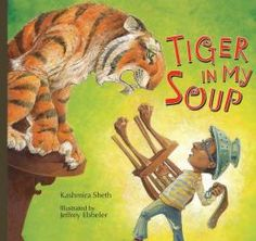 Tiger in My Soup by Kashmira Sheth, Illustrated by Jeffery Ebbeler - Resources including tiger coloring page, related video, Illustrators Website and information websites about tigers. Nominated for the Ohio Buckeye Children's Book Award - K -2