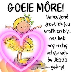 Lekker Dag, Afrikaanse Quotes, Love Quotes, Inspirational Quotes, Goeie Nag, Goeie More, Good Morning Wishes, Morning Greeting, Poems