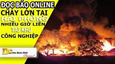 Đọc báo Online - Cháy lớn nhiều giờ tại khu công nghiệp HẢI PHỎNG - Tin ...