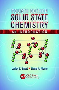 Solid state chemistry : an introduction / Lesley E. Smart, Elaine A. Moore
