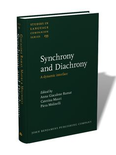 Synchrony and diachrony : a dynamic interface / edited by Anna Giacalone-Ramat, Caterina Mauri, Piera Molinelli - Amsterdam : John Benjamins, cop. 2013