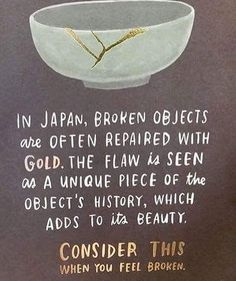 """""""Kintsugi"""", also known as is the Japanese art of repairing broken . """"Kintsugi"""", also known as is the Japanese art of repairing broken . """"Kintsugi"""", also known as The Words, Great Quotes, Quotes To Live By, Happy Quotes, Quotes On Life, Quotes Quotes, Awesome Quotes, Change Quotes, Inspiring Quotes About Life"""