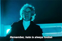 Doctor Who: Hate is always foolish and love is always wise