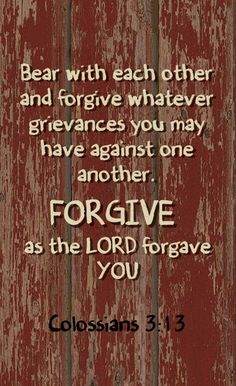 FORGIVE as the Lord forgave you.
