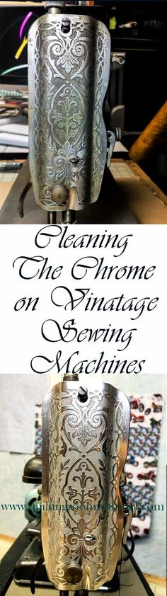 Learn how to clean the chrome on a vintage sewing machine.It's easier than it looks!