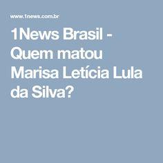 1News Brasil - Quem matou Marisa Letícia Lula da Silva?