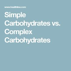 Simple Carbohydrates vs. Complex Carbohydrates