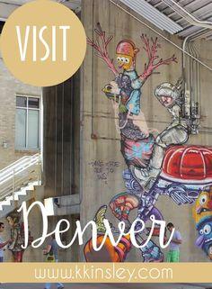 VISIT - Denver Graffiti and Street Art Photo Journey   Katie Kinsley