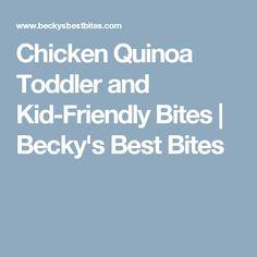 Chicken Quinoa Toddler and Kid-Friendly Bites | Becky's Best Bites