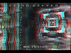 """Célio Azevedo """"Mr. Fusion"""" - Full Album (2015)"""