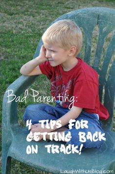 Bad Parenting--4 Tips for Getting Back on Track! Be patient and thoughtful with consequences, not with misbehavior
