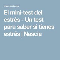 El mini-test del estrés - Un test para saber si tienes estrés | Nascia