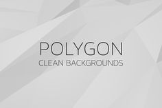 Check out 3D Polygon Clean Backgrounds | v4 by Digital ART on Creative Market