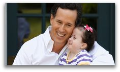 """Rick Santorum with Bella.  """"This child…can do nothing but love me.""""  Santorum observed, """"That's me with the (Heavenly) Father—I am so profoundly disabled in His eyes.""""    ~Rick Santorum"""