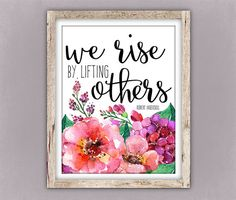 Inspirational Quote Print, We Rise by Lifting Others Print, Typography Print, Watercolor Flowers, Pretty Plus Paper 8x10 Physical Print