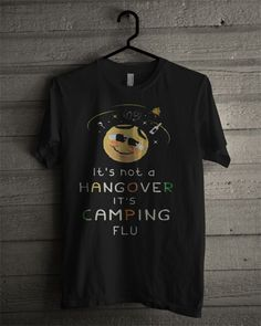 Hangover It's Camping Flu T Shirt, This t-shirt is Made To Order, one by one printed so we can control the quality. Hangover Tips, Flu, Camping, Mens Tops, T Shirt, Black, Fashion, Campsite, Supreme T Shirt