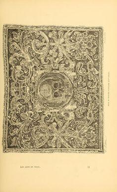 Les arts du tissu; étoffes, tapisseries, broder...