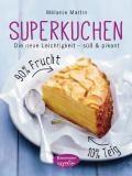 "Mélanie Martin ""Superkuchen"" Rezeptbuch"