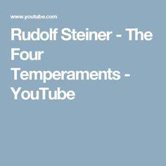 Rudolf Steiner - The Four Temperaments - YouTube