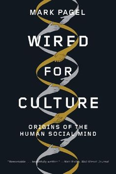 Wired for Culture: Origins of the Human Social Mind by Mark Pagel,