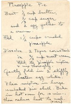 Vintage pineapple pie recipe...don't you love to see a old hand-written recipe?