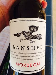 Banshee Mordecai - cool image and delicious wine Try? the name is enough maybe not to??