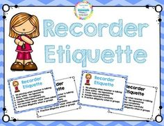 Newly revised recorder etiquette poster. Much prettier with 2 poster options in color and black and white.